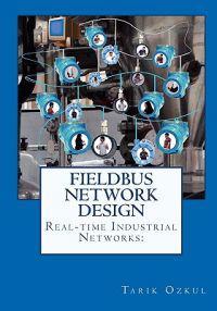 Real-Time Industrial Networks: Fieldbus Network Design: H1 Design Cookbook