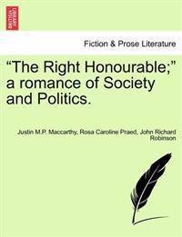 The Right Honourable; A Romance of Society and Politics, Vol. II