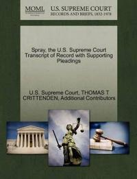 Spray, the U.S. Supreme Court Transcript of Record with Supporting Pleadings