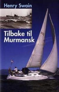 Tilbake til Murmansk - Henry Swain | Inprintwriters.org