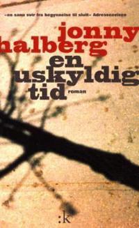 En uskyldig tid - Jonny Halberg | Ridgeroadrun.org