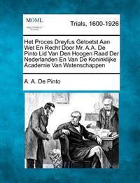 Het Proces Dreyfus Getoetst Aan Wet En Recht Door Mr. A.A. de Pinto Lid Van Den Hoogen Raad Der Nederlanden En Van de Koninklijke Academie Van Watenschappen