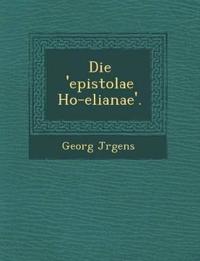 Die 'epistolae Ho-elianae'.