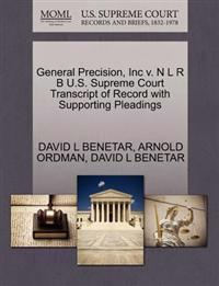 General Precision, Inc V. N L R B U.S. Supreme Court Transcript of Record with Supporting Pleadings