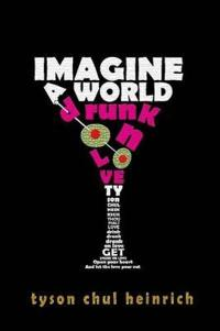 Imagine A World Drunk on Love