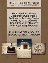 Kentucky Rural Electric Cooperative Corporation, Petitioner, V. Moloney Electric Company. U.S. Supreme Court Transcript of Record with Supporting Pleadings