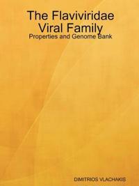 The Flaviviridae Viral Family: Properties and Genome Bank