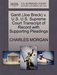 Gantt (Joe Breck) V. U.S. U.S. Supreme Court Transcript of Record with Supporting Pleadings