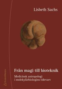 Från magi till bioteknik