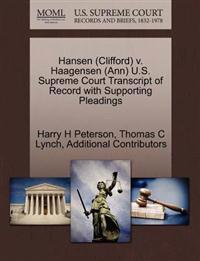 Hansen (Clifford) V. Haagensen (Ann) U.S. Supreme Court Transcript of Record with Supporting Pleadings