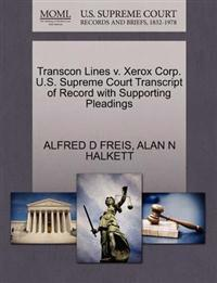 Transcon Lines V. Xerox Corp. U.S. Supreme Court Transcript of Record with Supporting Pleadings