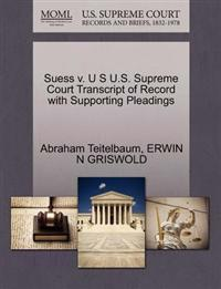 Suess V. U S U.S. Supreme Court Transcript of Record with Supporting Pleadings