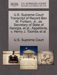 U.S. Supreme Court Transcript of Record Ben W. Fortson, JR., as Secretary of State of Georgia, et al., Appellants, V. Henry J. Toombs et al.
