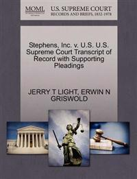 Stephens, Inc. V. U.S. U.S. Supreme Court Transcript of Record with Supporting Pleadings