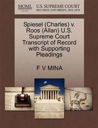 Spiesel (Charles) V. Roos (Allan) U.S. Supreme Court Transcript of Record with Supporting Pleadings