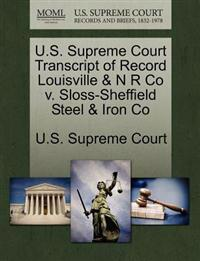 U.S. Supreme Court Transcript of Record Louisville & N R Co V. Sloss-Sheffield Steel & Iron Co