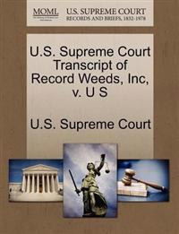 U.S. Supreme Court Transcript of Record Weeds, Inc, V. U S