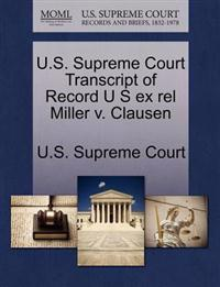 U.S. Supreme Court Transcript of Record U S Ex Rel Miller V. Clausen