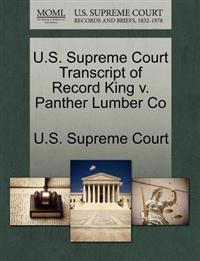 U.S. Supreme Court Transcript of Record King V. Panther Lumber Co
