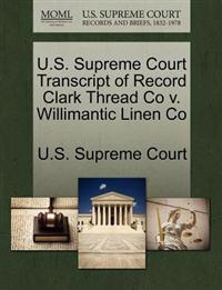 U.S. Supreme Court Transcript of Record Clark Thread Co V. Willimantic Linen Co