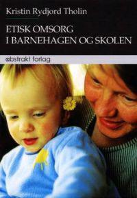 Etisk omsorg i barnehagen og skolen