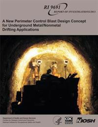 A New Perimeter Control Blast Design Concept for Underground Metal/Nonmetal Drifting Applications