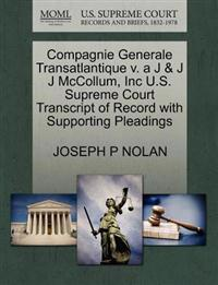 Compagnie Generale Transatlantique V. A J & J J McCollum, Inc U.S. Supreme Court Transcript of Record with Supporting Pleadings