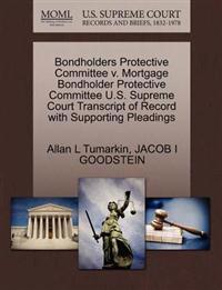 Bondholders Protective Committee V. Mortgage Bondholder Protective Committee U.S. Supreme Court Transcript of Record with Supporting Pleadings