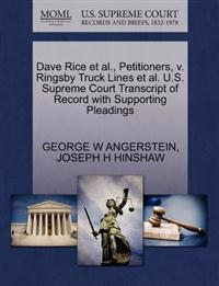 Dave Rice et al., Petitioners, V. Ringsby Truck Lines et al. U.S. Supreme Court Transcript of Record with Supporting Pleadings