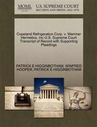 Copeland Refrigeration Corp. V. Warriner Hermetics, Inc U.S. Supreme Court Transcript of Record with Supporting Pleadings
