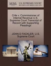Crile V. Commissioner of Internal Revenue U.S. Supreme Court Transcript of Record with Supporting Pleadings
