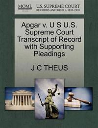 Apgar V. U S U.S. Supreme Court Transcript of Record with Supporting Pleadings