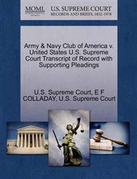 Army & Navy Club of America V. United States U.S. Supreme Court Transcript of Record with Supporting Pleadings