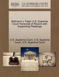 Ballmann V. Fagin U.S. Supreme Court Transcript of Record with Supporting Pleadings
