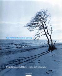 En orörd sträng : Dag Hammarskjölds liv i haiku och fotografier