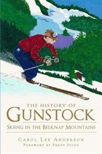 The History of Gunstock: Skiing the Belknap Mountains