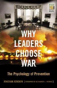 Why Leaders Choose War