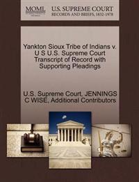 Yankton Sioux Tribe of Indians V. U S U.S. Supreme Court Transcript of Record with Supporting Pleadings