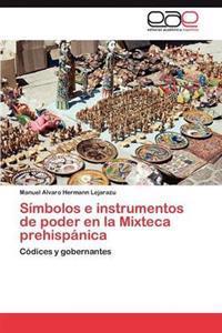 Simbolos E Instrumentos de Poder En La Mixteca Prehispanica