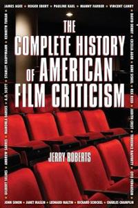 The Complete History of American Film Criticism
