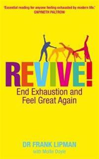 Revive! - end exhaustion and feel great again