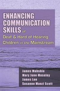 Enhancing Communication Skills of Deaf and Hard of Hearing Children in the Mainstream