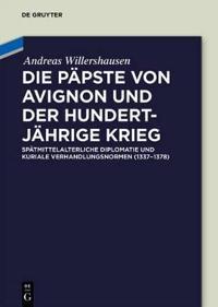 Die Päpste Von Avignon Und Der Hundertjährige Krieg/ the Popes of Avignon and the Hundred Years War