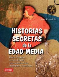 Historias Secretas de la Edad Media = Secret Stories of the Middle Ages