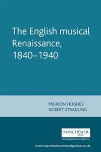 The English Musical Renaissance 1840-1940