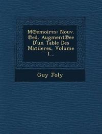 M¿emoires: Nouv. ¿ed. Augment¿ee D'un Table Des Matileres, Volume 1...