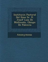 Instituci N Pastoral del Ilmo Sr. D. Josef Luis de Mollinedo, Obispo de Palencia