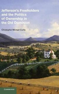 Jefferson's Freeholders and the Politics of Ownership in the Old Dominion