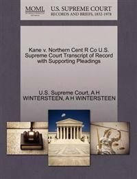 Kane V. Northern Cent R Co U.S. Supreme Court Transcript of Record with Supporting Pleadings