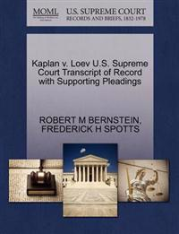 Kaplan V. Loev U.S. Supreme Court Transcript of Record with Supporting Pleadings